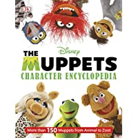 Muppets Character Encyclopedia: More Than 150 Muppets from