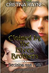 Claimed by the Elven Brothers: Decision and Fate Collection (Elven King Series Book 2) Kindle Edition