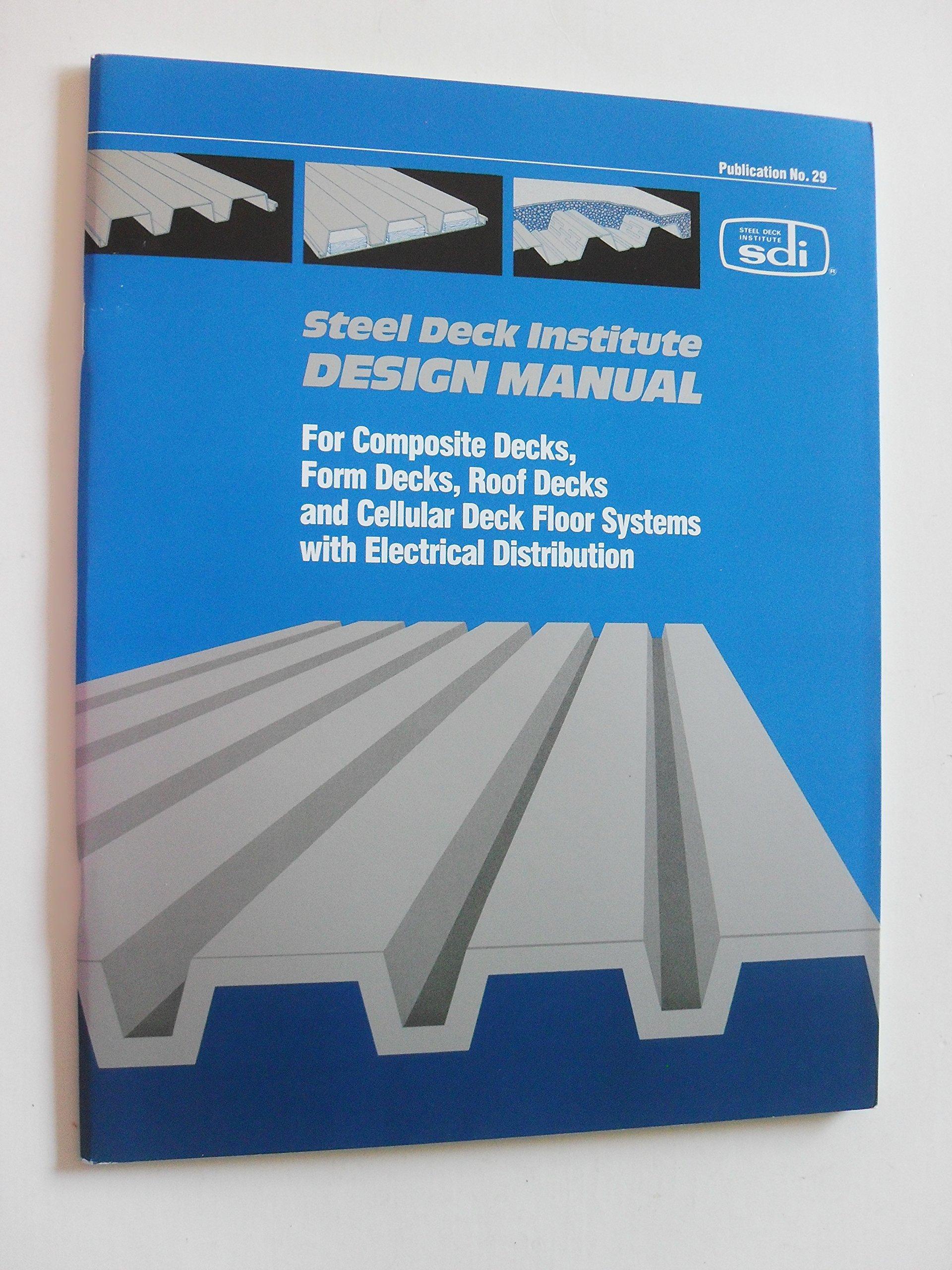 Steel Deck Institute Inc Design Manual For Composite Decks Form Decks And Roof Decks Steel Deck Institute Inc Amazon Com Books