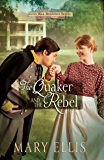 The Quaker and the Rebel (Civil War Heroines Series Book 1)