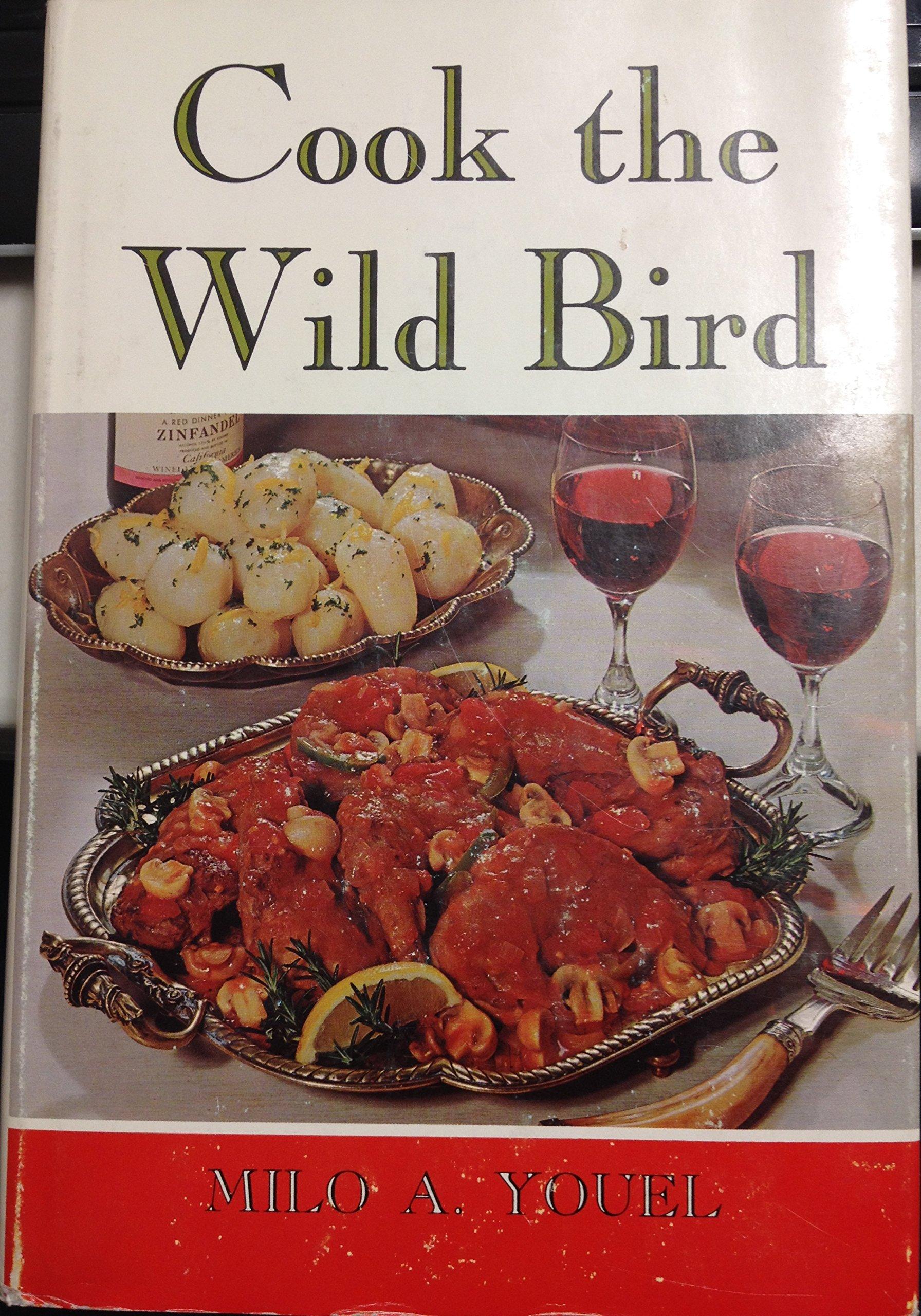 Cook the wild bird milo a youel 9780498011931 amazon books forumfinder Gallery