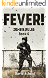 Fever! Zombie Rules Book 6