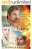 Grace in the Flames: (A Contemporary Christian Novel)
