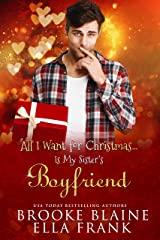 All I Want for Christmas...Is My Sister's Boyfriend Kindle Edition