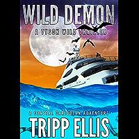 Wild Demon: A Coastal Caribbean Adventure (Tyson Wild Thriller Book 33)
