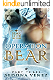 Operation Bear - Part Three (Bear Elite Book 3)