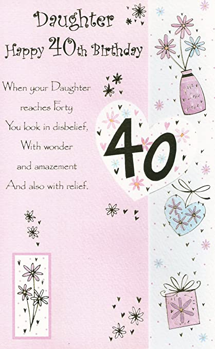 Daughter Happy 40th Birthday Card Amazoncouk Kitchen Home