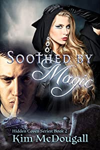 Soothed by Magic: Hidden Coven Series, Book 2