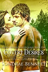 Covert Desires (Alpine Woods Shifters series Book 5) Kindle Edition