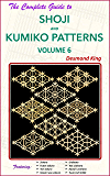 The Complete Guide to Shoji and Kumiko Patterns Volume 6