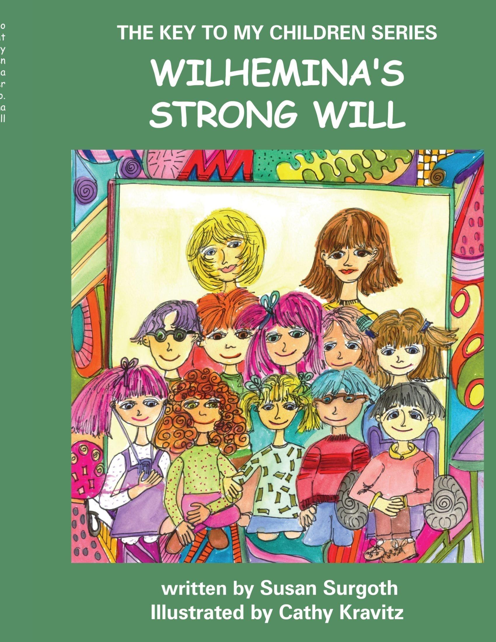THE KEY TO MY CHILDREN SERIES: WILHEMINA'S STRONG WILL pdf