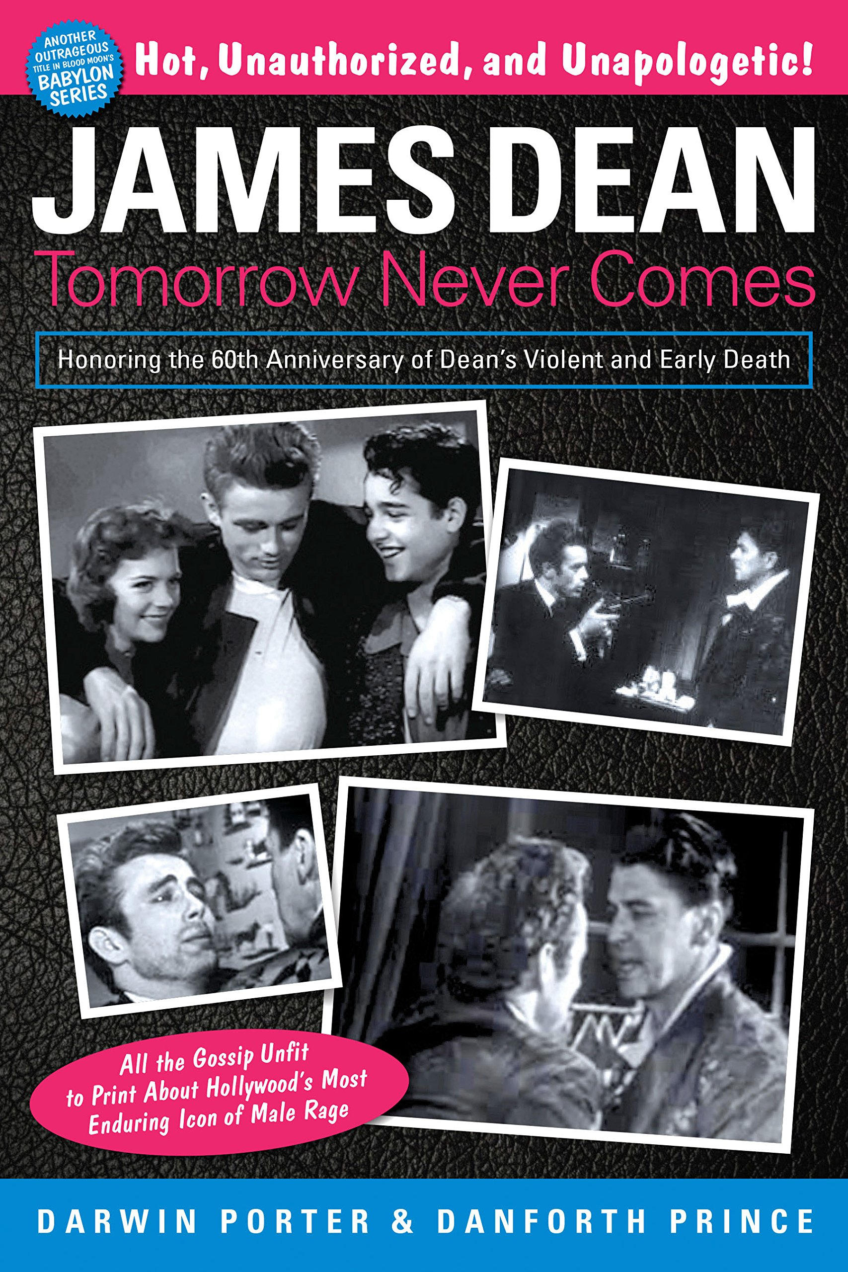 James Dean: Tomorrow Never Comes (Blood Moon's Babylon Series): Darwin  Porter, Danforth Prince: 9781936003495: Amazon.com: Books
