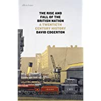 The Rise and Fall of the British Nation: A Twentieth-Century History