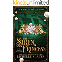 The Siren Princess: Little Mermaid Reimagined (The Forgotten Kingdom Series Book 2)