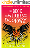 The Book, The Witches, and the Doorway (Completed Fantasy Series Box Set) (Fated Chronicles Book 1)