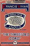 The Threefold Cord: An Inspector Knollis Mystery (The Inspector Knollis Mysteries Book 3)