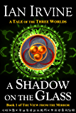A Shadow on the Glass (The View from the Mirror Book 1)