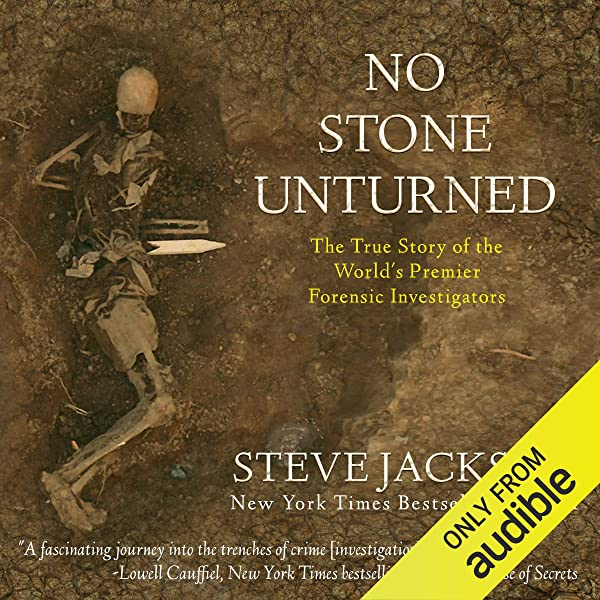 Amazon Com No Stone Unturned The True Story Of The World S Premier Forensic Investigators Audible Audio Edition Steve Jackson Kevin Pierce Wildblue Press Audible Audiobooks