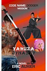 Yakuza Dynasty: Code Name: Dodger Mission 4 Kindle Edition