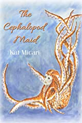 The Cephalopod Maid Kindle Edition