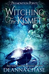 Witching For Kismet: A Paranormal Women's Fiction Novel (Premonition Pointe Book 6) Kindle Edition
