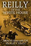 Reilly of the White House: Behind the Scenes with FDR