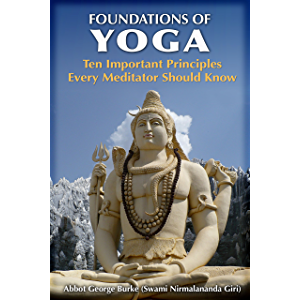 Foundations of Yoga: Ten Important Principles Every Meditator Should Know