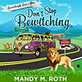 Don't Stop Bewitching: A Happily Everlasting World Novel (Bewitchingly Ever After, Book 1)