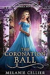 The Coronation Ball: A Four Kingdoms Cinderella Novelette Kindle Edition