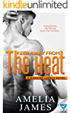 Keep Away From The Heat (A Warning Labels Novel)