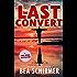 The Last Convert - Hard Justice: A Lukas Novak Mystery Thriller (The HemiHelix Effect Series Book Book 1)