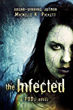 The Infected: a PODs novel (The PODs Series Book 2)