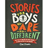 Stories for Boys Who Dare to Be Different: True Tales of Amazing Boys Who Changed the World without Killing Dragons (The Dare