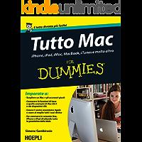 Tutto Mac For Dummies: iPhone, iPad, iMacC, Macbook, iTunes e molto altro