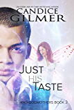Just His Taste: A Guys and Godmothers Paranormal Romance
