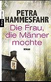 Die Frau, die Männer mochte: Roman (German Edition)