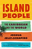 Island People: The Caribbean and the World