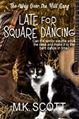 Late for Square Dancing: Senior Sleuths Cozy Mystery (The Way Over the Hill Gang Book 4) Kindle Edition