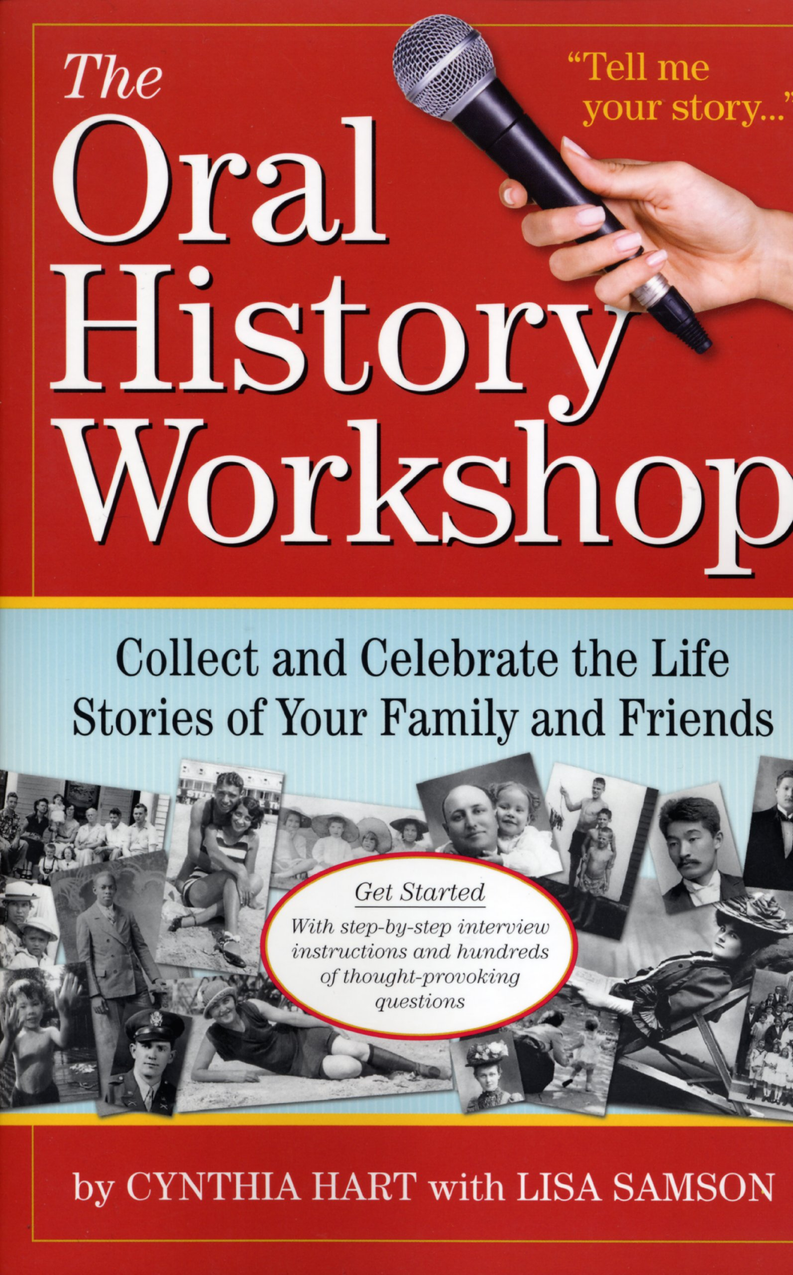 Download The Oral History Workshop: Collect and Celebrate the Life Stories of Your Family and Friends pdf epub