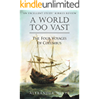 A World Too Vast: The Four Voyages of Columbus