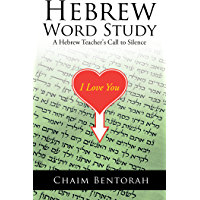Hebrew Word Study: A Hebrew Teacher's Call to Silence (English Edition)