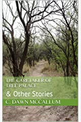 The Caretaker of Tree Palace: & Other Stories Kindle Edition