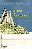 Le secret du manuscrit perdu (Le prévôt du Mont Saint Michel enquête t. 1)