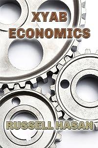XYAB Economics: A GOLD Libertarian Analysis of Money, Trade, and Freedom