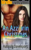 An Azziarin Christmas (Scifi Alien Romance) (The Azziarin Series Book 4) (English Edition)