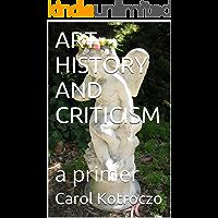 ART HISTORY AND CRITICISM: a primer