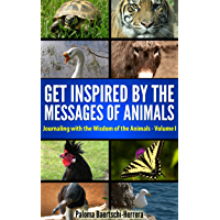 Get inspired by the Messages of the Animals - Journaling with the Wisdom of the Animals, Volume 1 (Animal Wisdom) (English Edition)