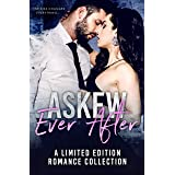 Askew Ever After: A Limited Edition Romance Collection