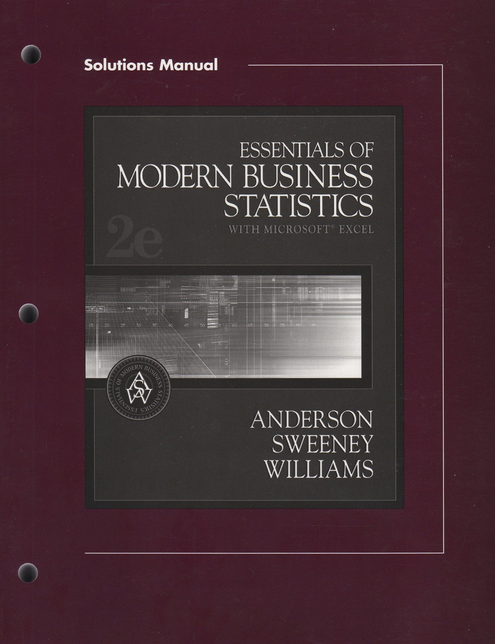 Solutions Manual Essentials of Business Statistics: Anderson Sweeney  Williams: 9780324184655: Amazon.com: Books