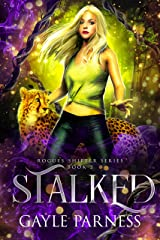 Stalked: (A shifter/vampire paranormal romance adventure) (Rogues Shifter Series Book 2) Kindle Edition